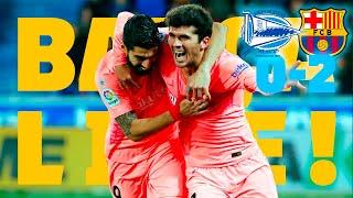 Alavés - Barça (0-2) | BARÇA LIVE | Warm up & Match Center🔥