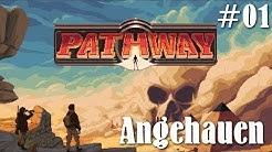 Angehauen: Pathway #01 - Verschollen in der Wüste (Stream Mitschnitt,Angespielt)