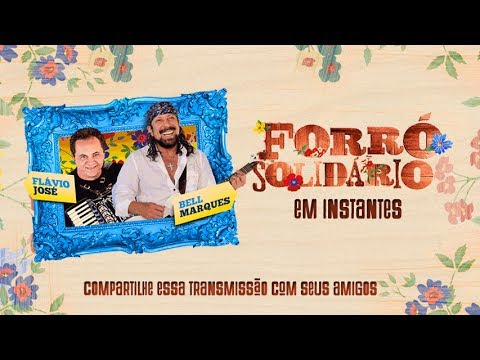 Forró Solidário, ao vivo, com Bell Marques e Flávio José.