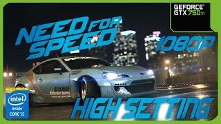 Need for  Speed 2015 MSI GTX 750 Ti - i5 6500 - 8GB RAM - 1080p