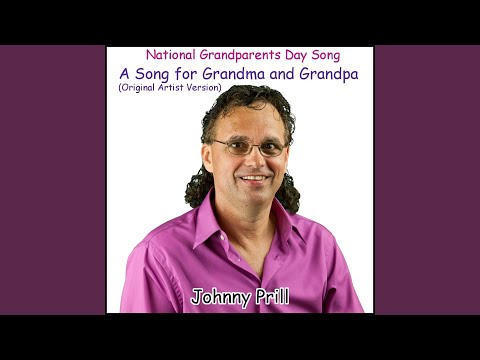 A Song for Grandma and Grandpa (National Grandparents Day Song) (Original Artist Version)