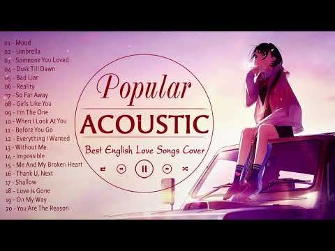 Top English Acoustic Love Songs 2021 - Greatest Hits Acoustic Cover of Popular Songs // Tiktok Songs