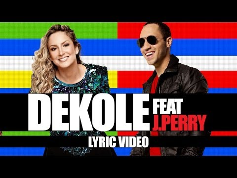 Dekole   Claudia Leitte feat J.Perry   Lyric Video