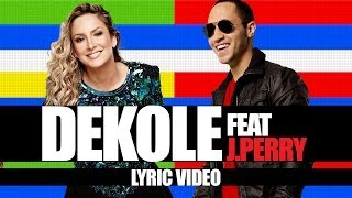 Dekole | Claudia Leitte feat J.Perry | Lyric Video