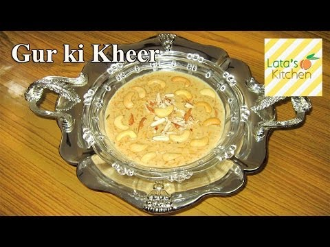 Gur ki Kheer ( Jaggery Rice Pudding ) Dessert Recipe Video — Indian Vegetarian Recipes by Lata Jain