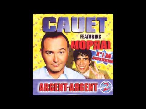 France  Cauet feat Mopral - Argent-Argent