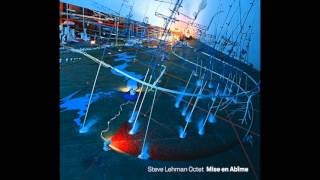 Steve Lehman Octet, Segregated And Sequential, from Mise En Abîme