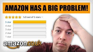 Amazon Has a BIG Problem - Amazon FBA UK 2019 - How to Spot Fake Amazon Reviews!