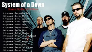 System of a Down Greatest Hits - System of a Down Full Album