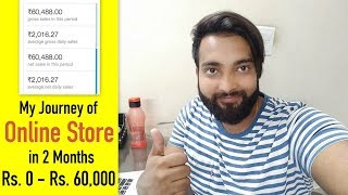 My Online Store Journey in 2 Month | Rs. 0 - Rs. 60,000 | Start Your Store Today