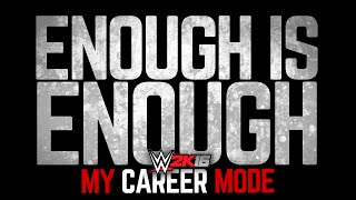 "WWE 2K16 My Career Mode - Ep. 40 - ""ENOUGH IS ENOUGH...."""