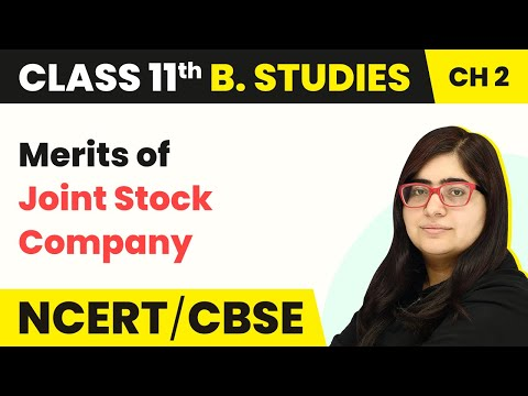 Joint Stock Company : Merits & Demerits - Forms of Business Organisation   Class 11 Business Studies