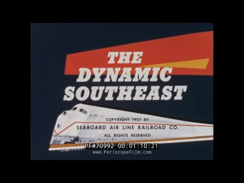 "SEABOARD AIRLINE RAILROAD PROMOTIONAL FILM ""THE DYNAMIC SOUTHEAST"" 70992"