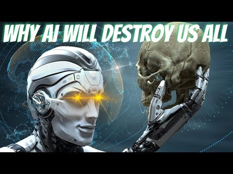 Why AI Will DESTROY Us All - How ARTIFICIAL INTELLIGENCE Will Summon The Demon (2019)