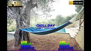 CHILL DAY - All Free To Use Music - No Copyright, Royalty Free Background Music for Videos