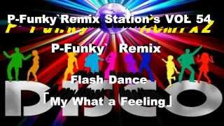 P-Funky`Remix Station`s VOL54「Flash Dance Remix」