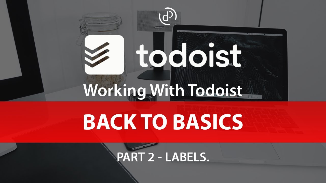 working with todoist back to basics 2 labels youtube