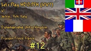 Lets Play Hearts: of Iron3:TFH (WW1) Italy W/ Diplex & PrussianPrince #12