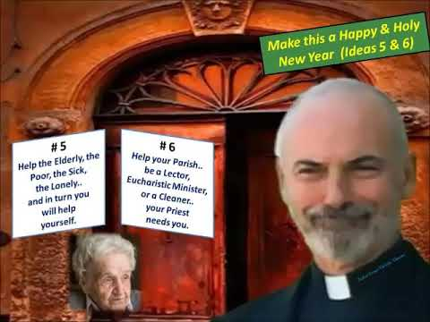 HOLY NEW YEAR IDEAS (D) Make a conscious effort to do something for those less fortunate than you