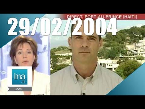 20h France 2 du 29 Février 2004 - Démission du président Aristide | Archive INA