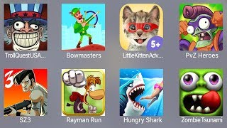Troll Quest USA,Bowmasters,Little Kitten,PVZ Heroes,SZ 3,Rayman Run,Hungry Shark