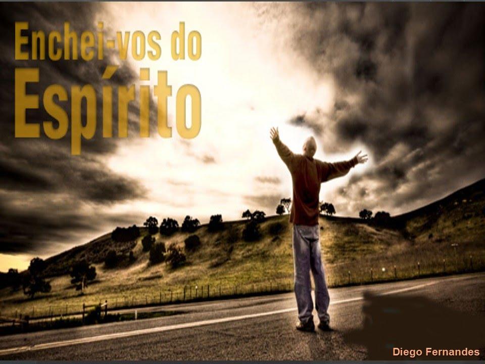 Enchei Vos Do Espírito Santo De