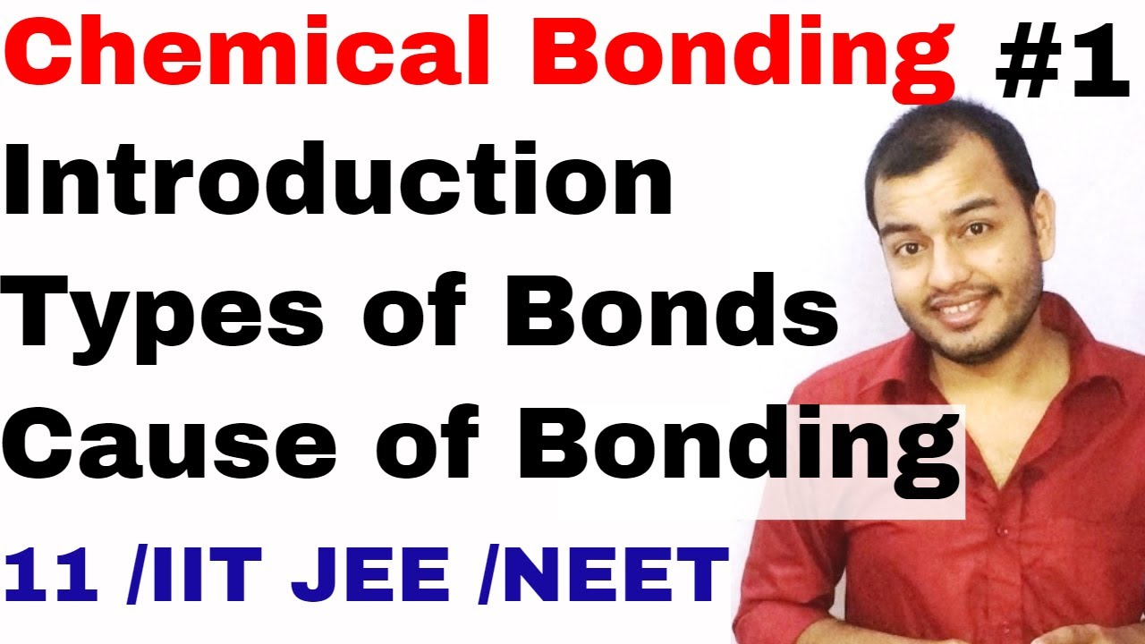 11 Chap 4 | Chemical Bonding and Molecular Structure 01| Introduction |  Cause of Chemical Bonding |