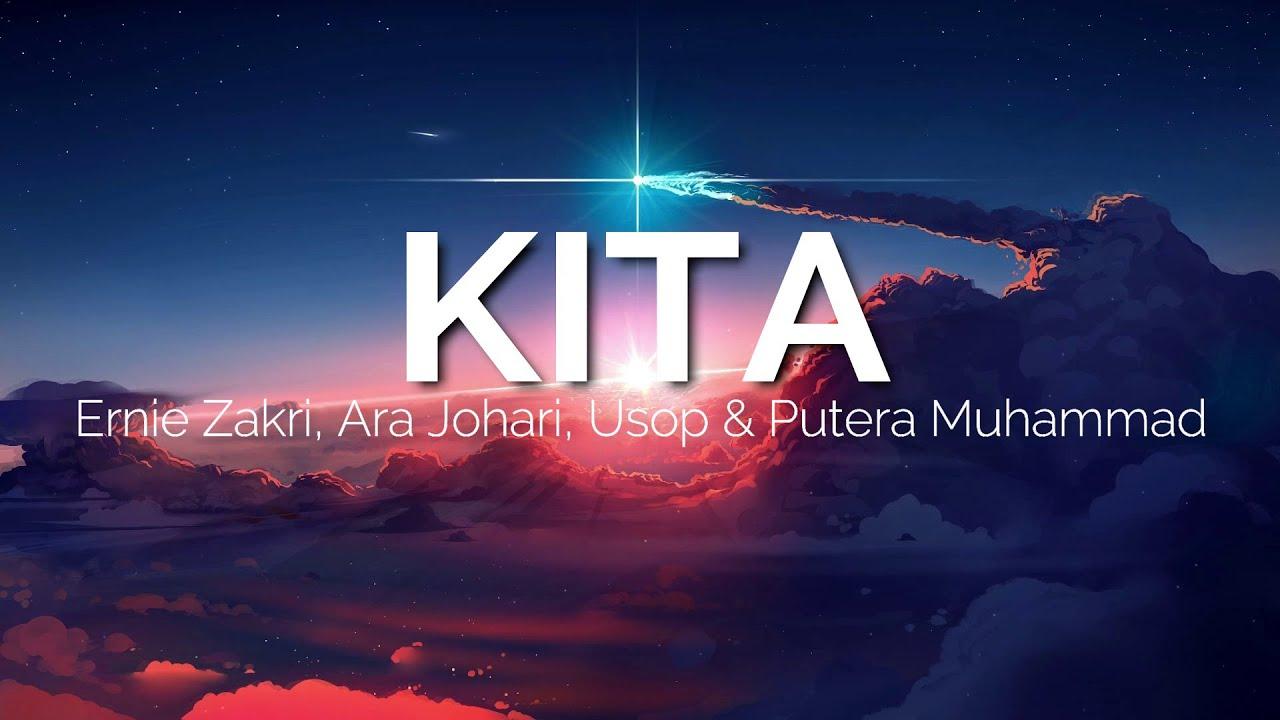 KITA - Ernie Zakri, Ara Johari, Usop & Putera Muhammad [Lirik]