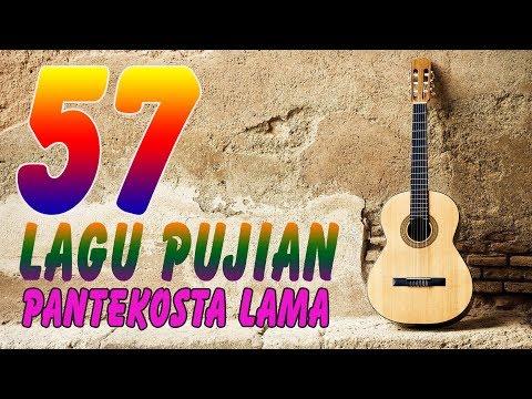 57 LAGU PUJI-PUJIAN GIRANG DAN SUKACITA PANTEKOSTA LAMA