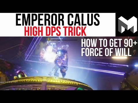 How to do the most damage to Emperor Calus: 90+ Force of Will Stacks (One Phase Calus)