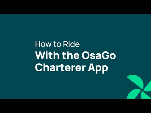 How to Ride with the OsaGo Charterer App