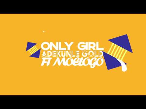 Only Girl -  Adekunle Gold X Moelogo (Official Lyric Typography Video)
