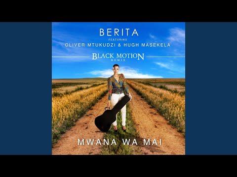 Mwana Wa Mai (feat. Oliver Mtukudzi & Hugh Masekela) (Black Motion Remix)