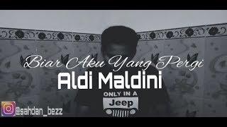 Aldi Maldini - Biar Aku Yang Pergi (Cover)