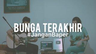 Download #JanganBaper Bebi Romeo - Bunga Terakhir (Cover)