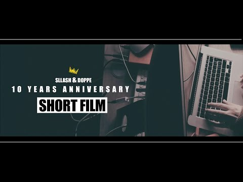 Sllash & Doppe - 10 Years | Short Film