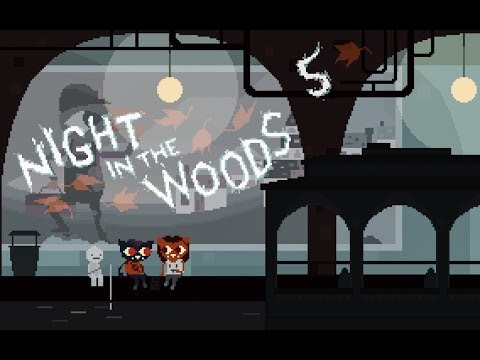 Cry Plays: Night in the Woods [P5]