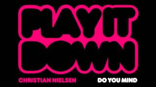 Christian Nielsen - Do You Mind (Original Mix)