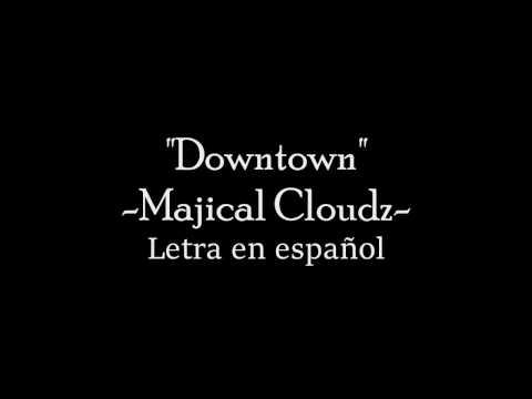 Majical Cloudz-Downtown-Letra en español