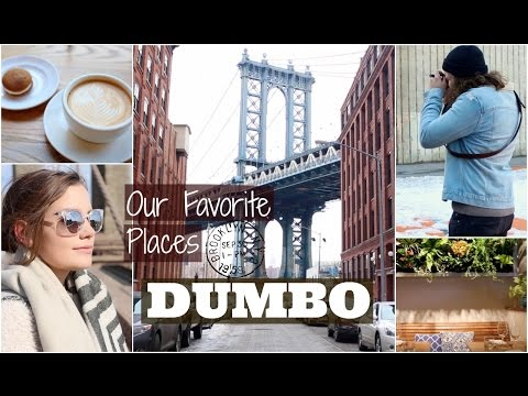 NYC GUIDE: DUMBO, Brooklyn | Our Favorite Places