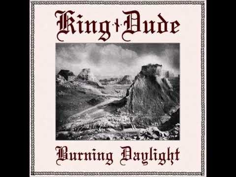 King Dude - Burning Daylight [Full Album]