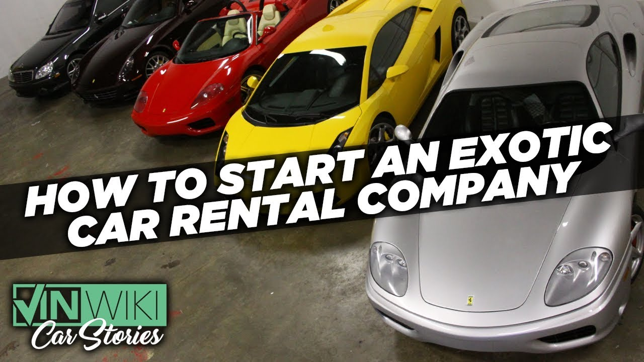 How Can You Start An Exotic Car Rental Company Youtube