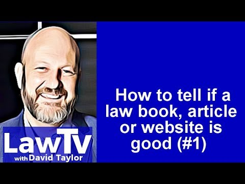 How to tell if a law book, article or website is good. Part 1
