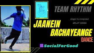 Jaanein Bachayenge dance   Emotions of Covid 19 Warriors   Arijit Singh   Oriyon Music   Team Rhythm