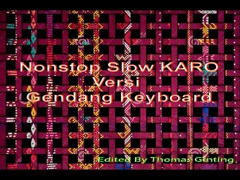 Nonstop Slow KARO Versi Gendang Keyboard