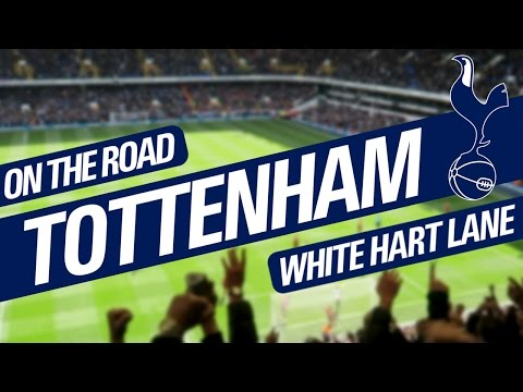 On The Road - TOTTENHAM @ WHITE HART LANE