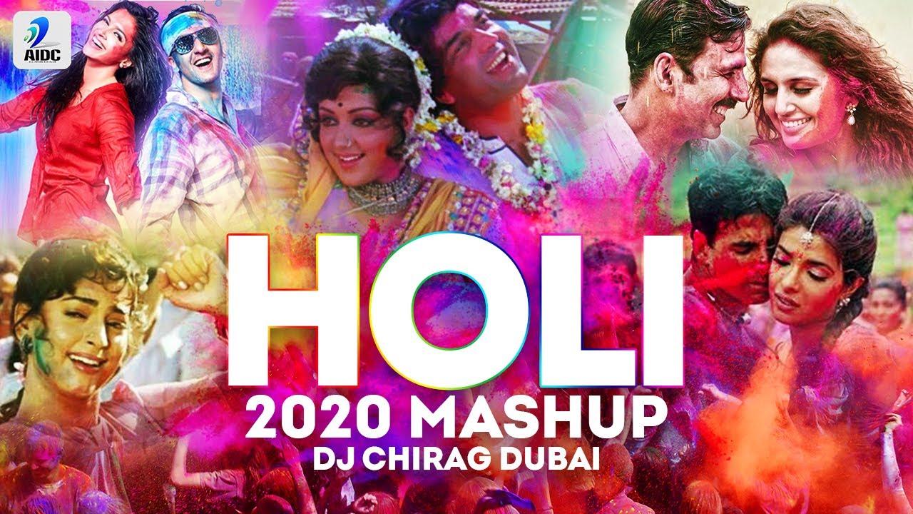 Holi Mashup 2020   DJ Chirag Dubai   Holi 2020 Bollywood Songs   Holi Special Party Songs