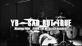 [YB] Sad But True (Full version Making Film from.The Metallica Blacklist)