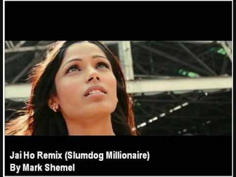 Jai Ho Remix Slum Dog Millionaire