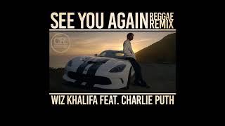 Wiz Khalifa ft. Charlie Puth  -  See You Again (Reggae Remix)